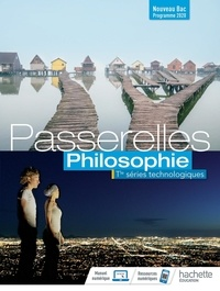 Blanche Robert et David Larre - Philosophie Tle séries technologiques Passerelles - Livre de l'élève.