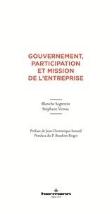 Blanche Segrestin et Stéphane Vernac - Gouvernement, participation et mission de l'entreprise.
