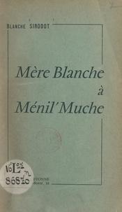 Blanche Sirodot - Mère Blanche à Ménil' Muche.