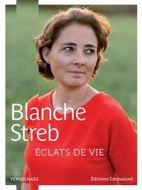 Eclats de vie- Témoignage - Blanche Streb |