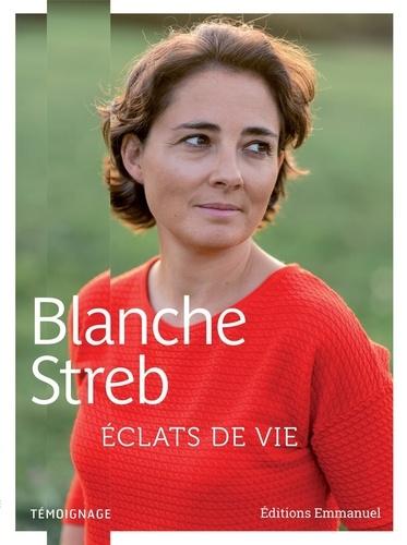 Blanche Streb - Eclats de vie - Témoignage.