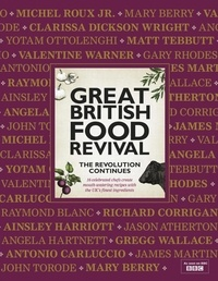 Blanche Vaughan et Ainsley Harriott - Great British Food Revival: The Revolution Continues - 16 celebrated chefs create mouth-watering recipes with the UK's finest ingredients.