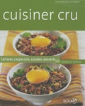Blanche Vergne - Cuisiner cru - Tartares, carpaccios, salades, desserts.