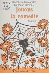 Blanchette Marcorelles et Catherine Marandet - Jouons la comédie (6).