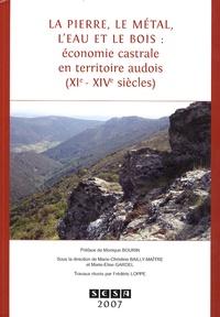 Blandine Allabert - La pierre, le métal, l'eau et le bois - Economie castrale en territoire audois.