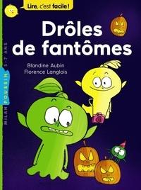 Blandine Aubin et Florence Langlois - Drôles de fantômes.