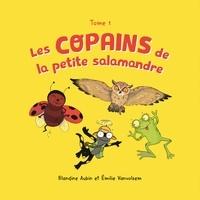 Blandine Aubin et Emilie Vanvolsem - Les copains de la petite salamandre - Tome 1.