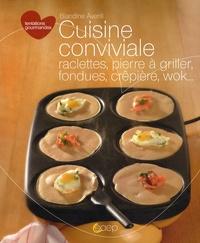 Blandine Averill - Cuisine conviviale - Raclettes, pierre à griller, fondues, crêpière, wok.
