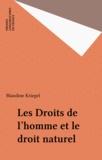 Blandine Barret-Kriegel - Les Droits de l'homme et le droit naturel.