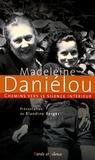 Blandine Berger - Chemins vers le silence intérieur avec Madeleine Daniélou.