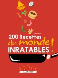 Blandine Boyer - 200 recettes du monde inratables !.