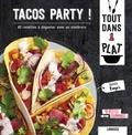 Blandine Boyer - Tacos party ! - 40 recettes à déguster avec un sombrero.