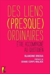 Blandine Bricka - Des liens (presque) ordinaires - Avoir besoin d'aide au quotidien.