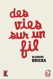 Blandine Bricka - Des vies sur un fil.