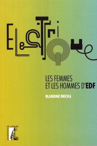 Electrique. Les femmes et les hommes d'EDF