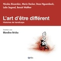 Blandine Bricka - L'art d'être différent - Histoires de handicaps.