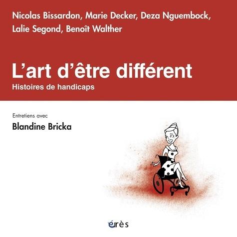 L'art d'être différent. Histoires de handicaps