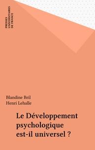 Blandine Bril et Henri Lehalle - Le Développement psychologique est-il universel ? - Approches interculturelles.