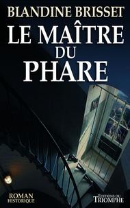 Téléchargements de livres Google gratuits Le Maître du phare par Blandine Brisset en francais CHM PDF 9782843786273