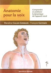 Blandine Calais-Germain et François Germain - Anatomie pour la voix - Comprendre et améliorer la dynamique de l'appareil vocal.