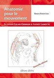 Blandine Calais-Germain et Andrée Lamotte - Anatomie pour le mouvement - Tome 2 : Bases d'exercices.