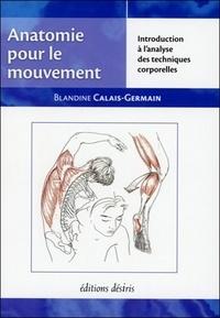 Blandine Calais-Germain - Anatomie pour le mouvement - Tome 1, Introduction à l'analyse des techniques corporelles.