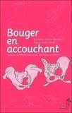 Blandine Calais-Germain et Nuria Vives Parés - Bouger en accouchant - Comment le bassin peut bouger lors de l'accouchement.