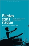 Blandine Calais-Germain et Bertrand Raison - Pilates sans risque - 8 risques du Pilates et comment les éviter.