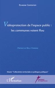 Blandine Carpentier - Vidéoprotection de l'espace public - Les communes voient flou.
