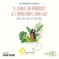 Blandine Chabot - Si j'avais un perroquet je l'appellerais Jean-Guy (parce que Coco c'est déjà pris).