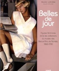 Blandine Chavanne et Cyrille Sciama - Belles de jour - Figures féminines dans les collections du musée des Beaux-Arts de Nantes, 1860-1930.