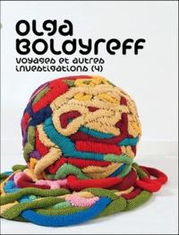 Blandine Chavanne et Alice Fleury - Olga Boldyreff - Voyages et autres investigations (4).