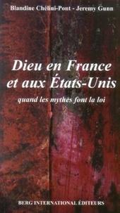 """Blandine Chélini-Pont et Jeremy Gunn - Dieu en France et aux Etats-Unis - """"Quand les mythes font la loi""""."""