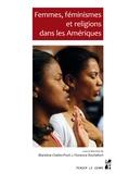 Blandine Chélini-Pont et Florence Rochefort - Femmes, féminismes et religions dans les Amériques.