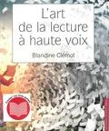 Blandine Clémot - L'art de la lecture à haute voix. 1 CD audio