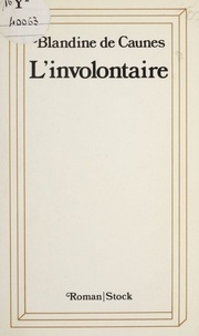 Blandine de Caunes - L'Involontaire.