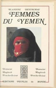 Blandine Destremau - Femmes du Yémen.