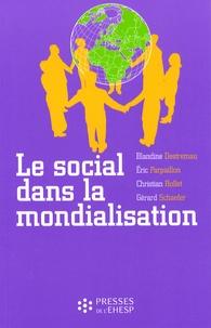 Blandine Destremau et Eric Parpaillon - Le social dans la mondialisation.