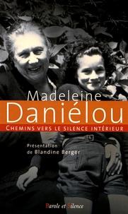 Chemins vers le silence intérieur avec Madeleine Daniélou.pdf