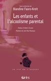 Blandine Faoro-Kreit - Les enfants et l'alcoolisme parental - La question de la transmission et l'apport de la fratrie comme modèle thérapeutique.