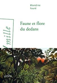 Blandine Faure - Faune et flore du dedans.
