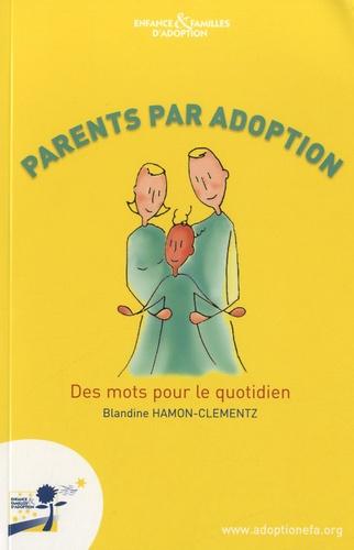 Parents par adoption. Des mots pour le quotidien 2e édition
