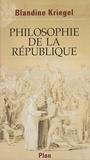 Blandine Kriegel - Philosophie de la République.