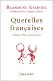 Blandine Kriegel et Alexis Lacroix - Querelles françaises.
