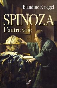 Blandine Kriegel - Spinoza - L'autre voie.
