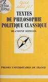 Blandine Kriegel et Paul Angoulvent - Textes de philosophie politique classique - De la Renaissance à la Révolution.