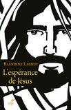 Blandine Lagrut - L'espérance de Jésus.
