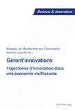 Blandine Laperche - Géront'innovations - Trajectoires d'innovation dans une économie vieillissante.