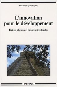 Blandine Laperche - L'innovation pour le développement - Enjeux globaux et opportunités locales.