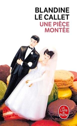 Blandine Le Callet - Une pièce montée.